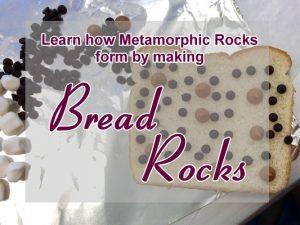 Bread Metamorphic Rocks