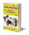 Crystal Experiments eBook - Rock Detectives