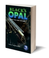 Black's Opal - Crystal Cave Adventures Book #3 - Signed Copy!